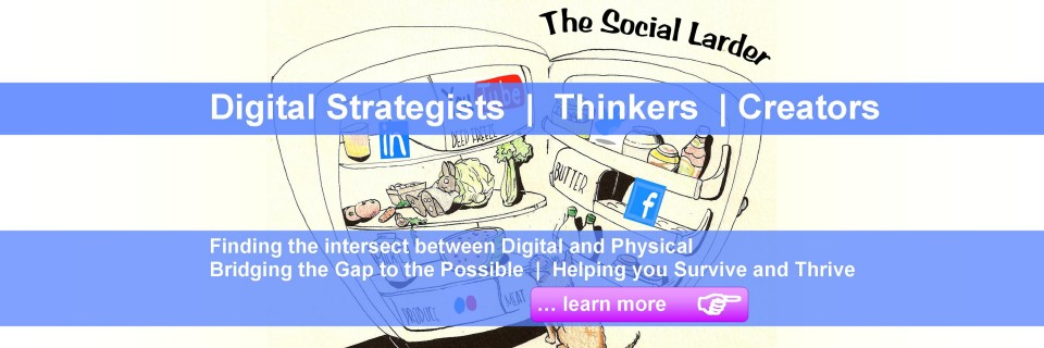The Social Larder Digital Strategists Thinkers Creators